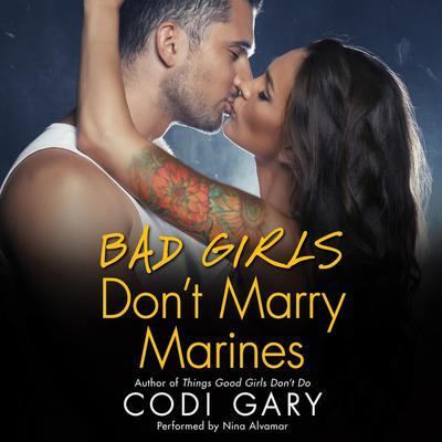Bad Girls Dont Marry Marines Audiobook, by Codi Gary