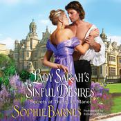 Lady Sarahs Sinful Desires: Secrets at Thorncliff Manor Audiobook, by Sophie Barnes