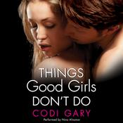 Things Good Girls Dont Do Audiobook, by Codi Gary
