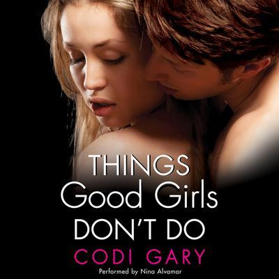 Things Good Girls Dont Do Audiobook, by Codi Gary