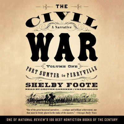The Civil War: A Narrative, Vol. 1: Fort Sumter to Perryville Audiobook, by