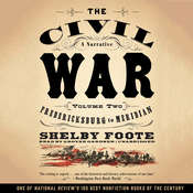 The Civil War: A Narrative, Vol. 2: Fredericksburg to Meridian Audiobook, by Shelby Foote