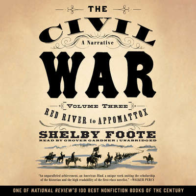 The Civil War: A Narrative, Vol. 3: Red River to Appomattox Audiobook, by Shelby Foote