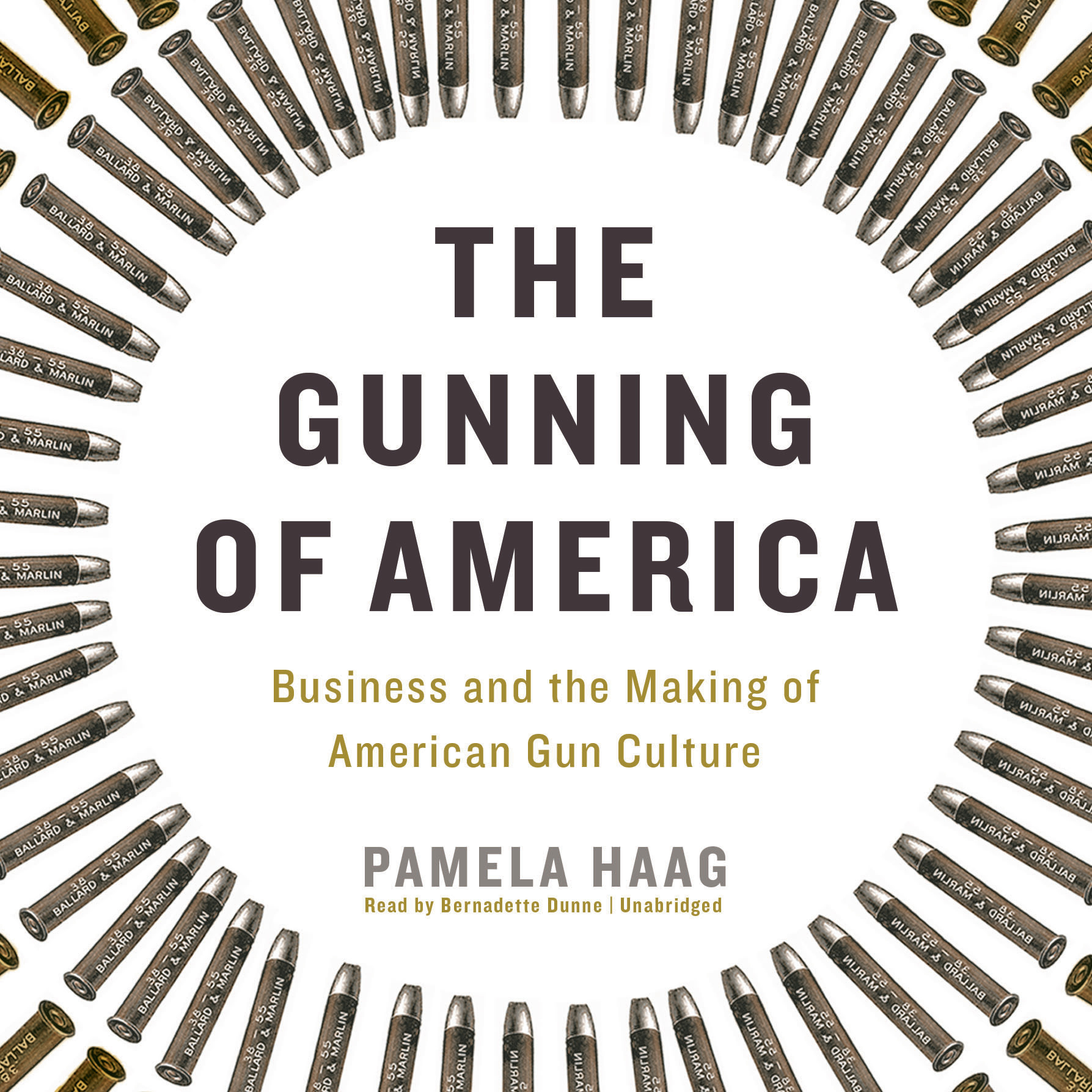 Printable The Gunning of America: Business and the Making of American Gun Culture Audiobook Cover Art