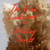 The Good Lieutenant, by Whitney Terrell