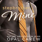 Stepbrother, Mine Audiobook, by Opal Carew