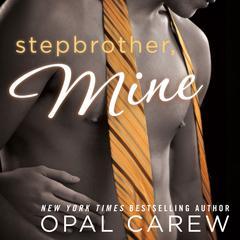 Stepbrother, Mine Audiobook, by Opal Carew