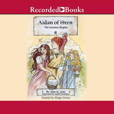 Aidan of Oren: The Journey Begins Audiobook, by Alan St. Jean