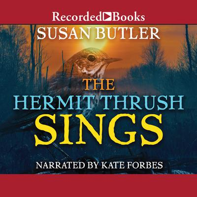 The Hermit Thrush Sings Audiobook, by Susan Butler