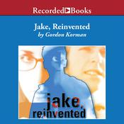 Jake Reinvented, by Gordon Korman
