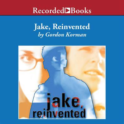 Jake Reinvented Audiobook, by Gordon Korman