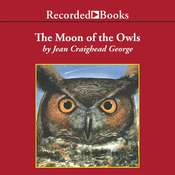 The Moon of the Owls Audiobook, by Jean Craighead George