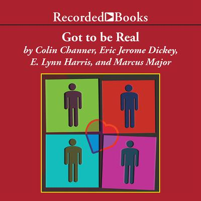 Got to Be Real: Four Original Love Stories Audiobook, by Eric Jerome Dickey