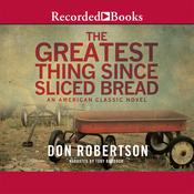 The Greatest Thing since Sliced Bread, by Don Robertson
