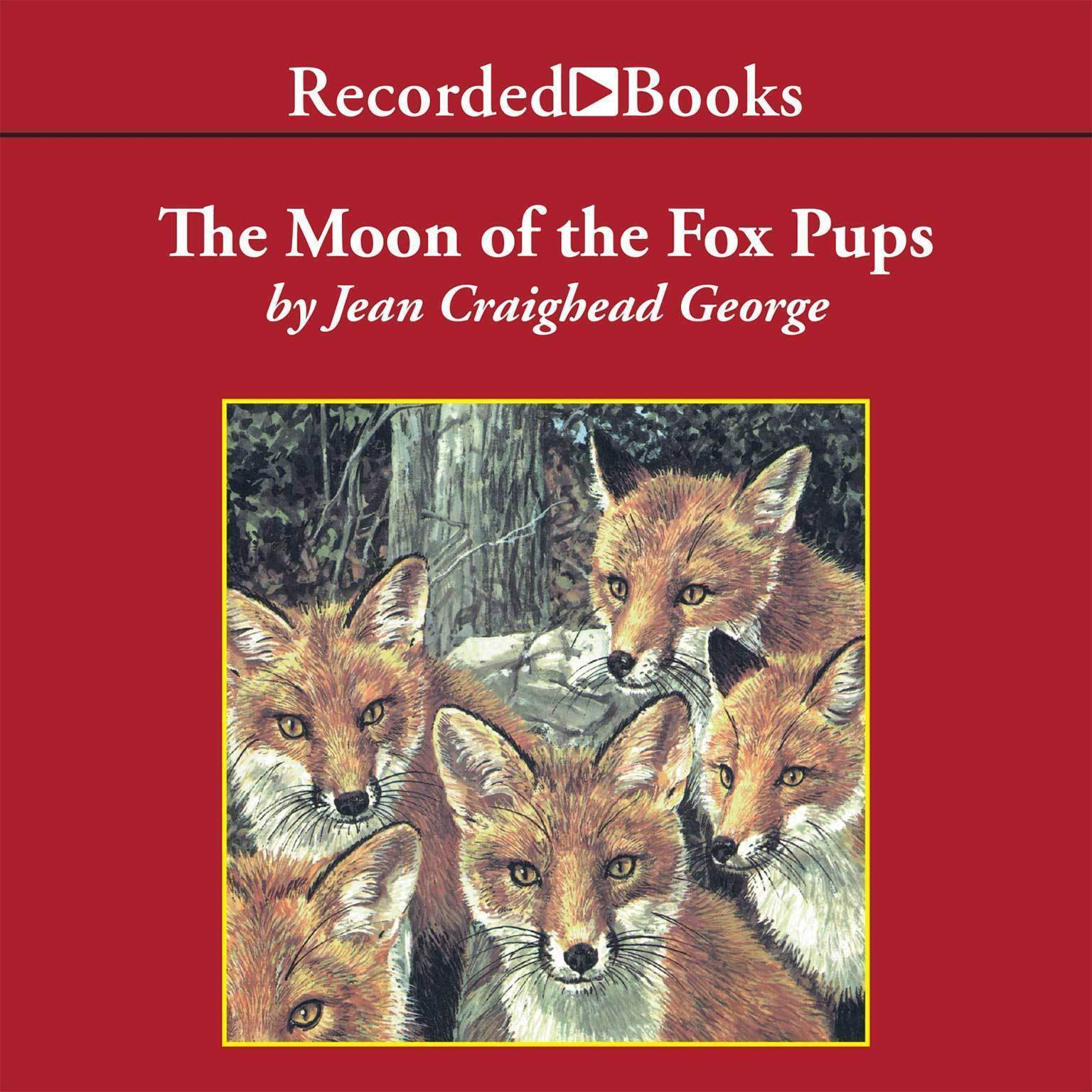 Printable The Moon of the Fox Pups Audiobook Cover Art