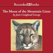 The Moon of the Mountain Lions Audiobook, by Jean Craighead George
