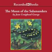 The Moon of the Salamanders Audiobook, by Jean Craighead George