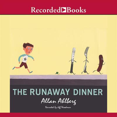 The Runaway Dinner Audiobook, by Allan Ahlberg