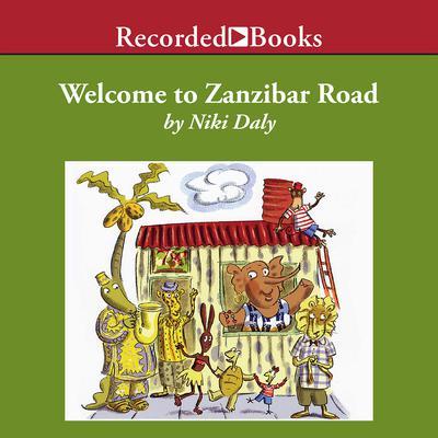 Welcome to Zanzibar Road Audiobook, by Niki Daly