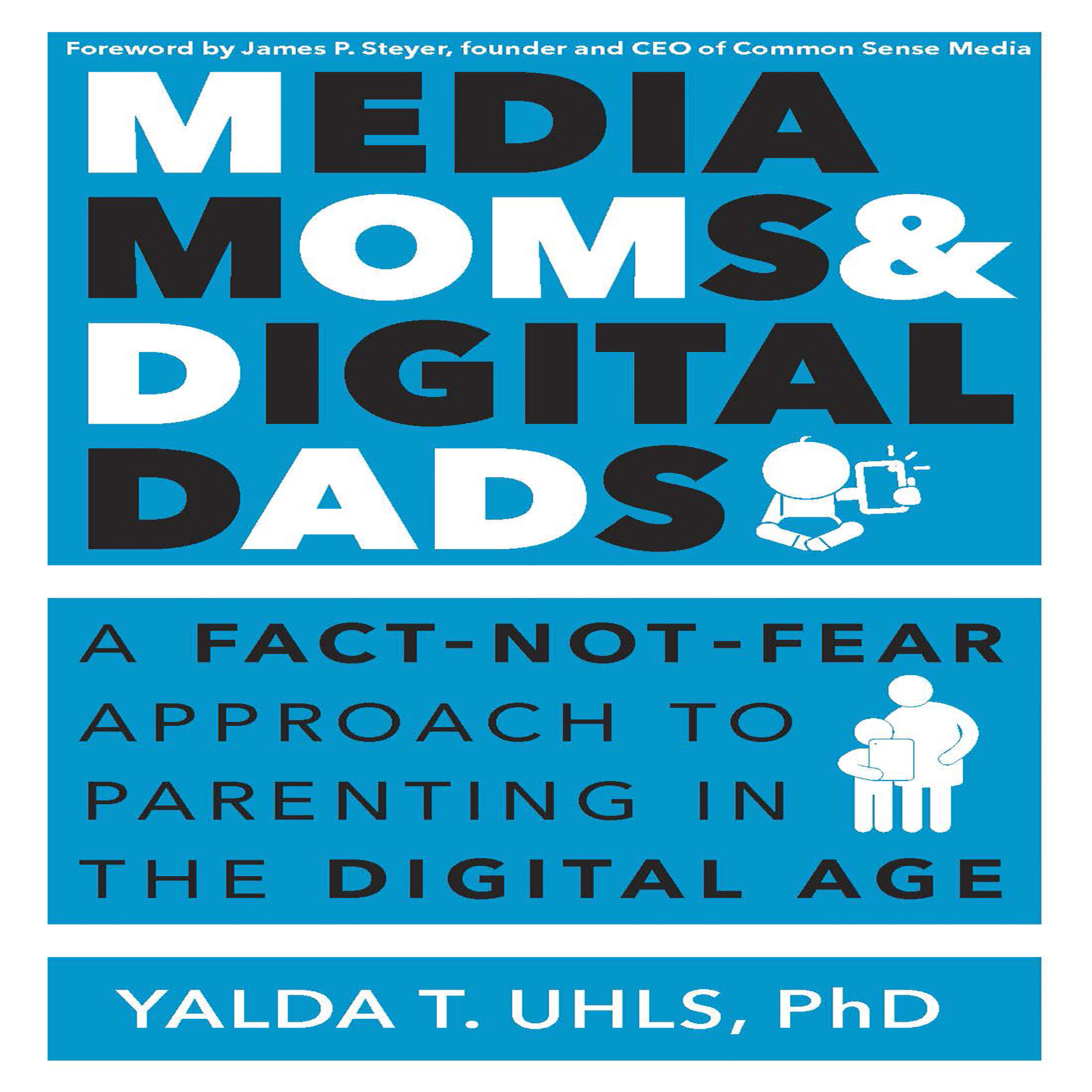 Printable Media Moms & Digital Dads: A Fact-Not-Fear Approach to Parenting in the Digital Age Audiobook Cover Art