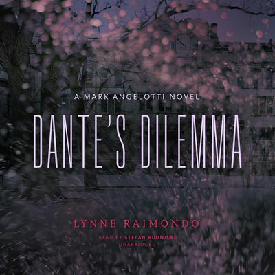 Dante's Dilemma: A Mark Angelotti Novel Audiobook, by Lynne Raimondo
