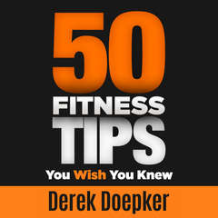 50 Fitness Tips You Wish You Knew Audiobook, by Derek Doepker
