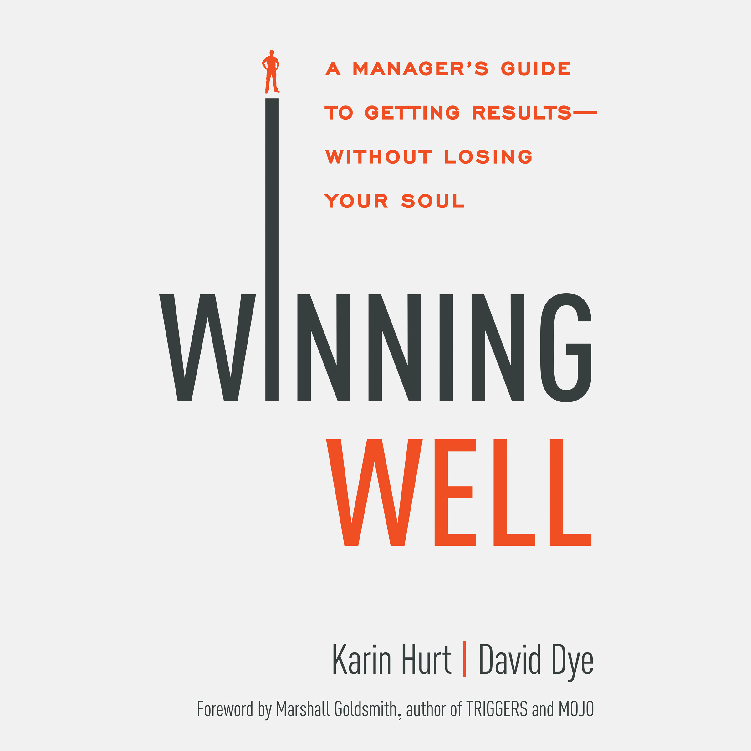 Printable Winning Well: A Manager's Guide to Getting Results - Without Losing Your Soul Audiobook Cover Art