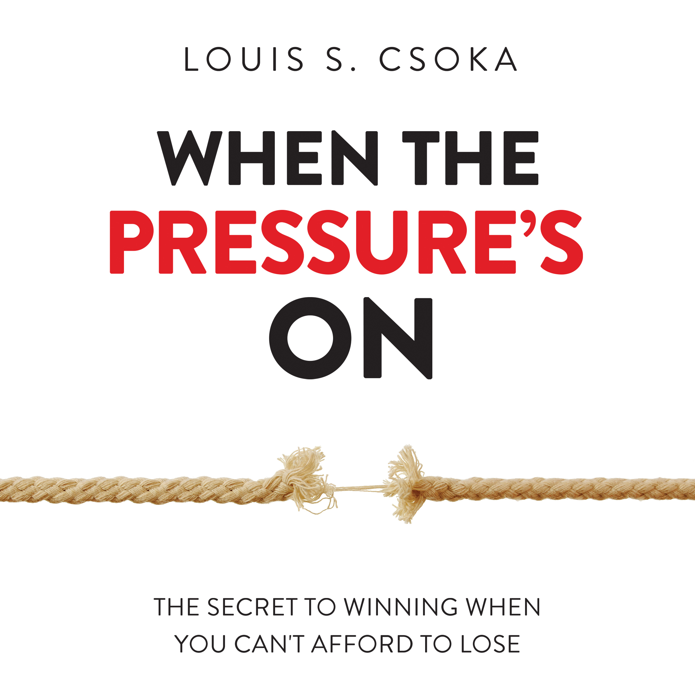 Printable When the Pressure's On: The Secret to Winning When You Can't Afford to Lose Audiobook Cover Art