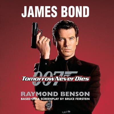 Tomorrow Never Dies Audiobook, by Raymond Benson