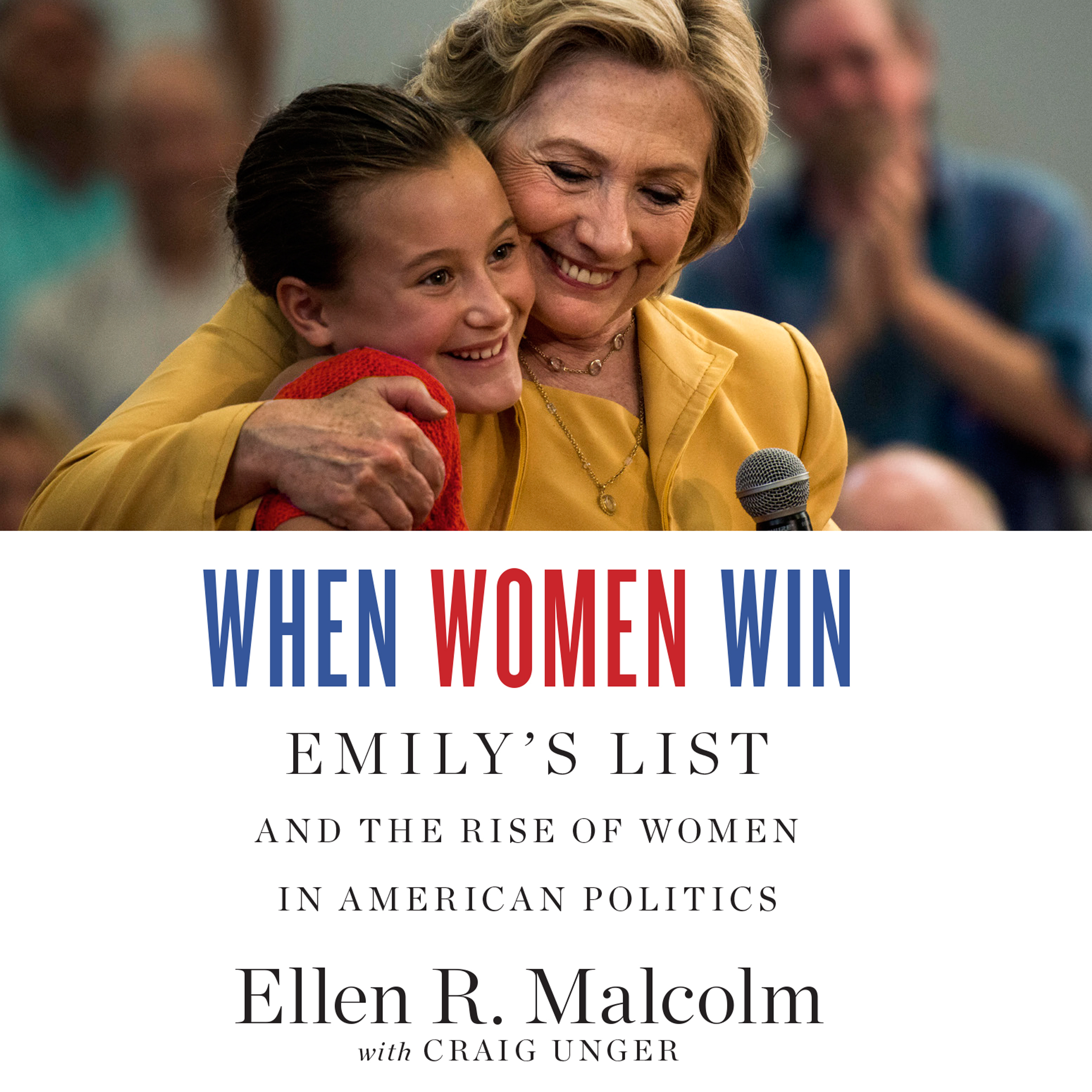 Printable When Women Win: EMILY's List and the Rise of Women in American Politics Audiobook Cover Art