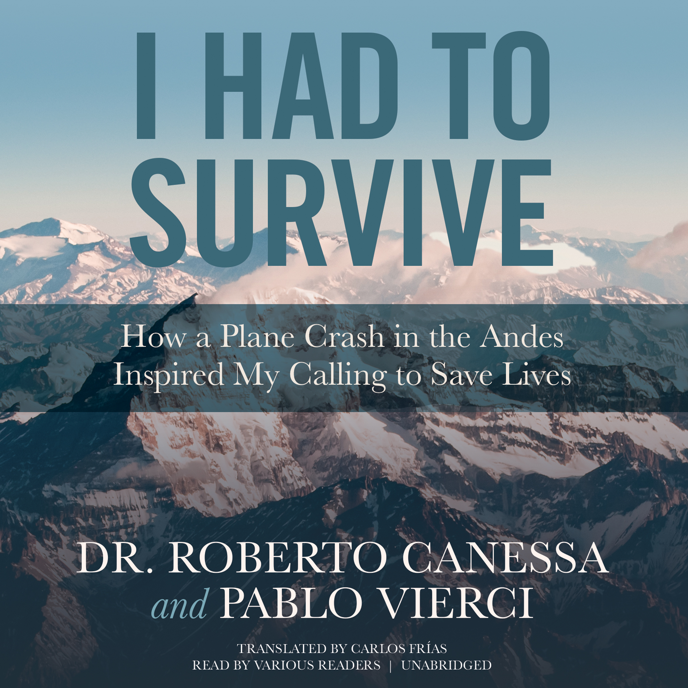 Printable I Had to Survive: How a Plane Crash in the Andes Inspired My Calling to Save Lives Audiobook Cover Art