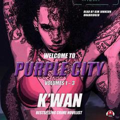 Purple City: Volumes 1–3 Audiobook, by , K'wan