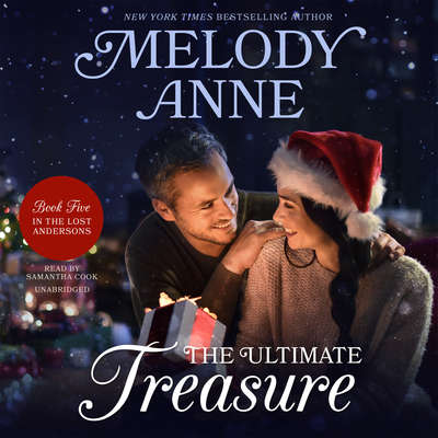 The Ultimate Treasure: The Lost Andersons, Book Five Audiobook, by Melody Anne