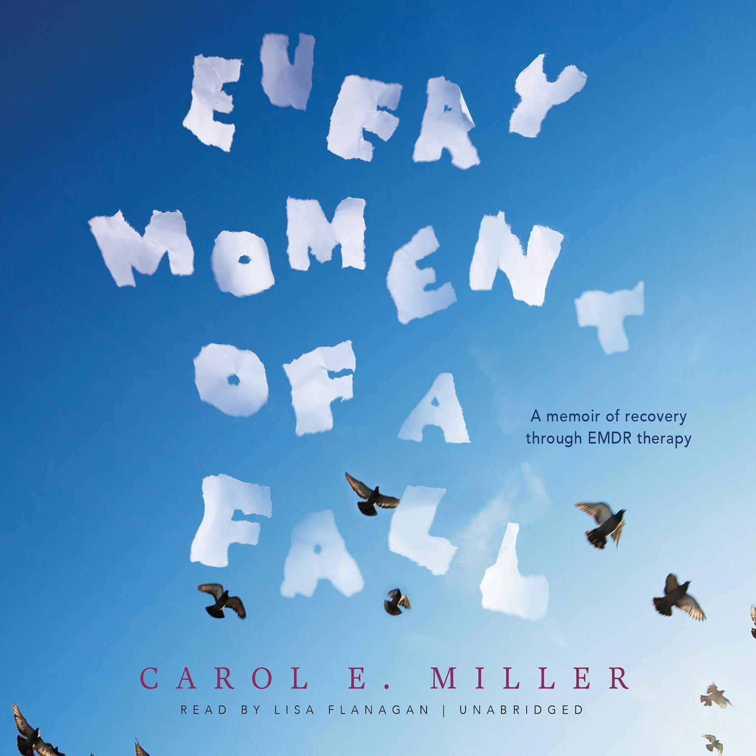 Printable Every Moment of a Fall: A Memoir of Recovery through EMDR Therapy Audiobook Cover Art