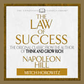 The Law of Success: The Original Classic From the Author of THINK AND GROW RICH (Abridged), by Napoleon Hill, Mitch Horowitz