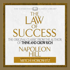 The Law of Success: The Original Classic From the Author of THINK AND GROW RICH (Abridged) Audiobook, by Mitch Horowitz, Napoleon Hill