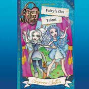 Ever After High: Fairy's Got Talent, by Suzanne Selfors