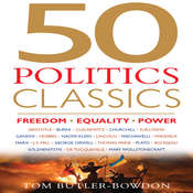 50 Politics Classics: Freedom, Equality, Power, by Tom Butler-Bowdon