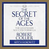 Secret of the Ages: The Legendary Success Formula Audiobook, by Robert Collier, Mitch Horowitz