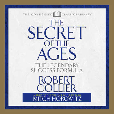 Secret of the Ages: The Legendary Success Formula Audiobook, by
