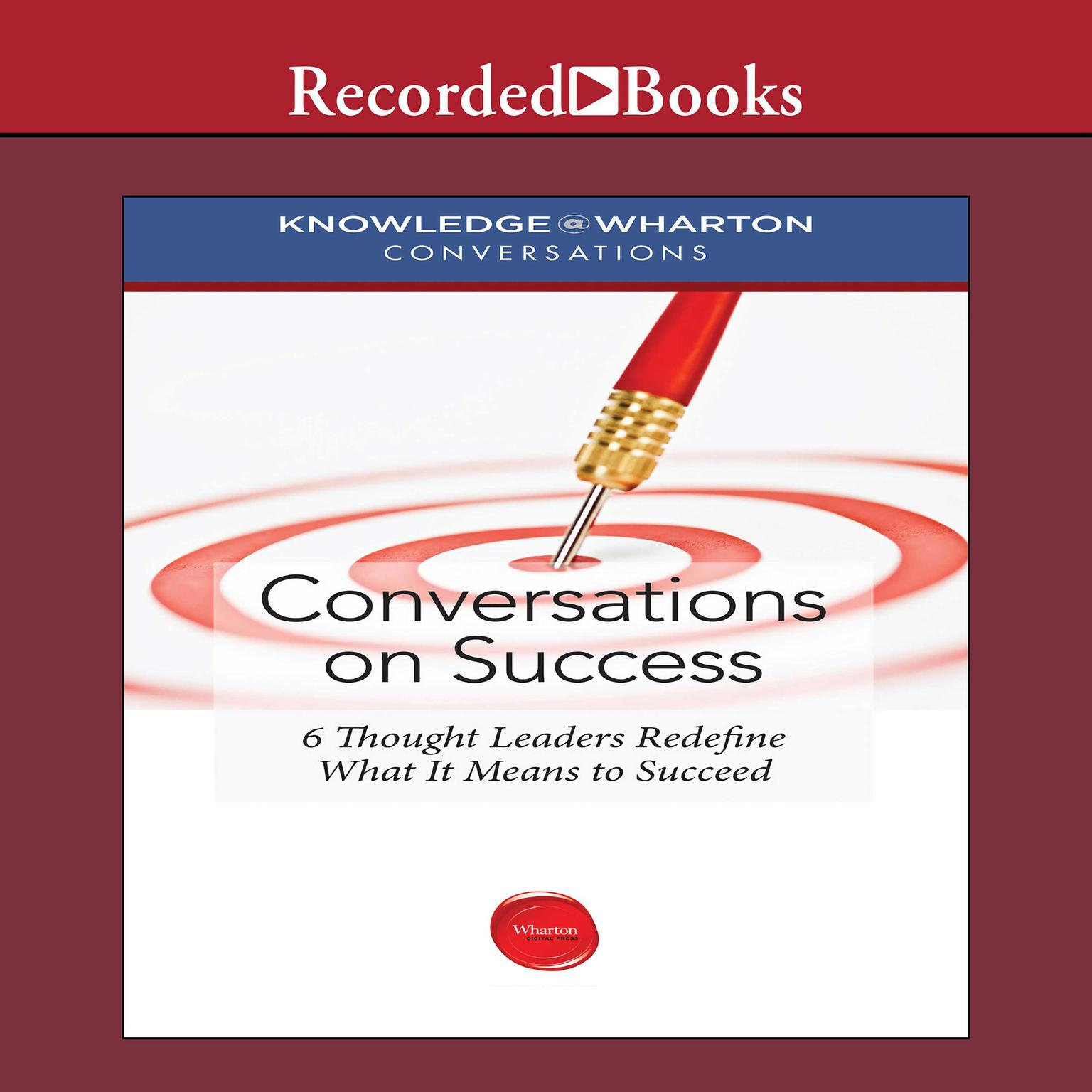 Printable Conversations on Success: Six Thought Leaders Redefine What It Means to Succeed Audiobook Cover Art