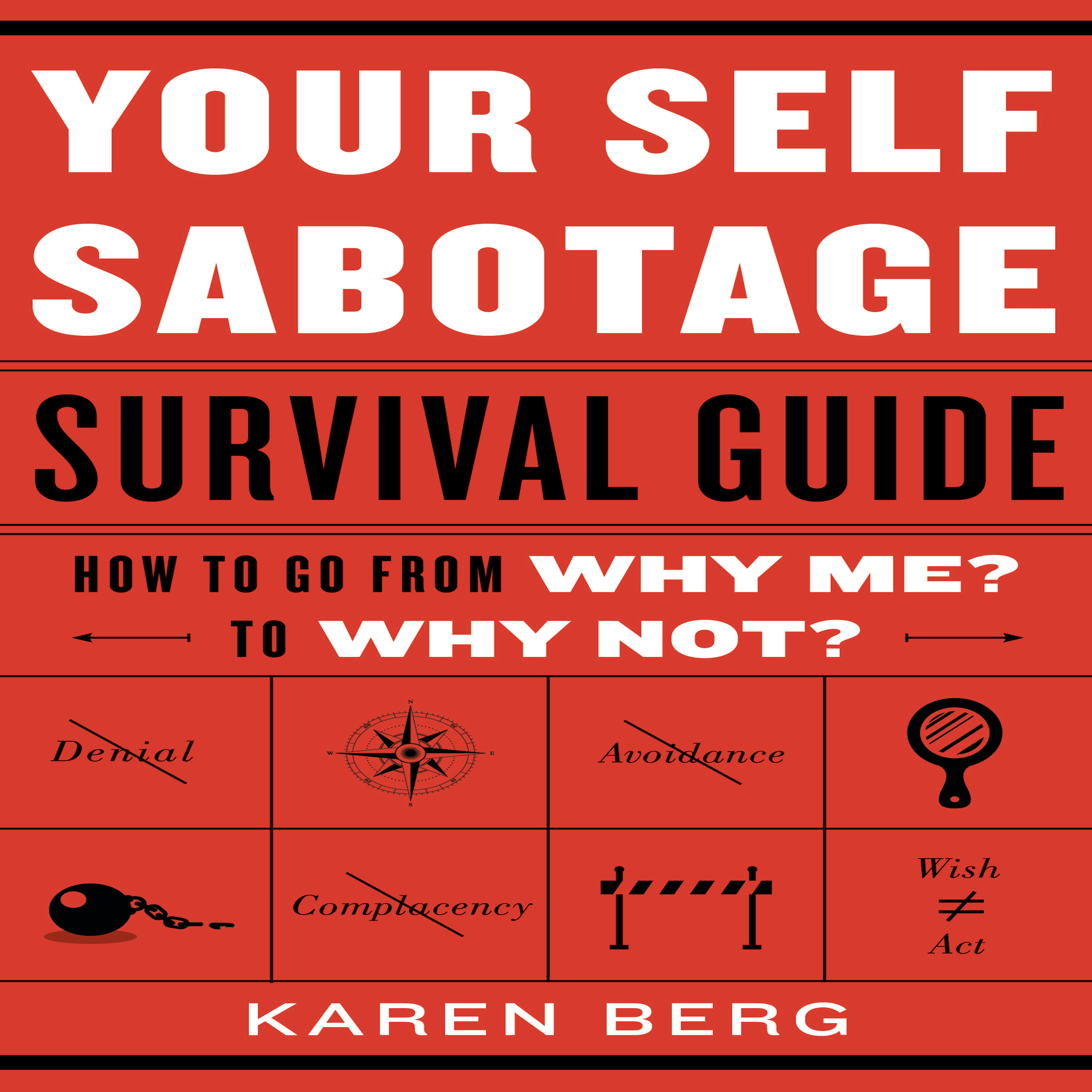 Printable Your Self-Sabotage Survival Guide: How to Go from Why Me? to Why Not? Audiobook Cover Art