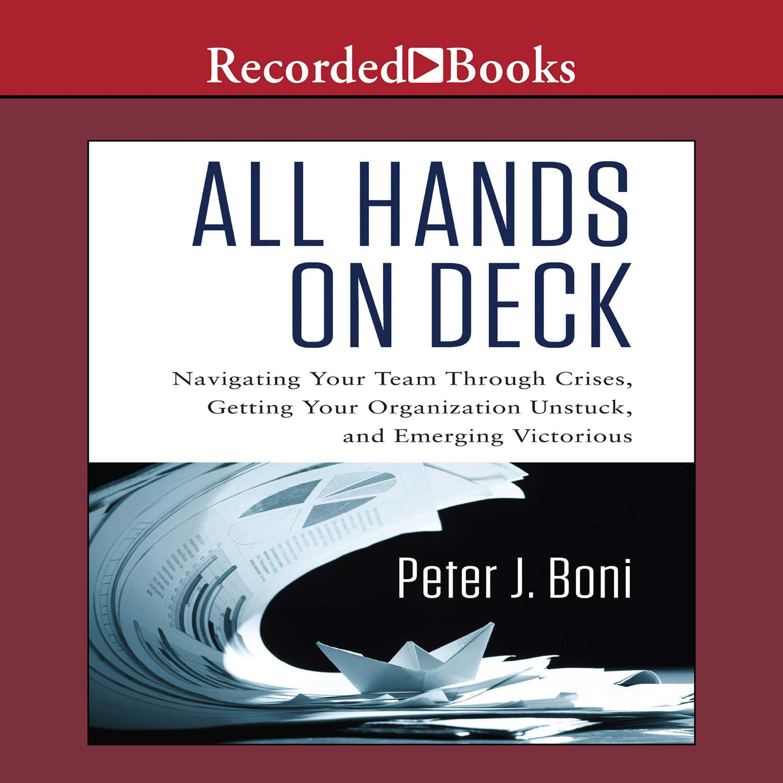 Printable All Hands on Deck: Navigating Your Team through Crises, Getting Your Organization Unstuck, and Emerging Victorious Audiobook Cover Art