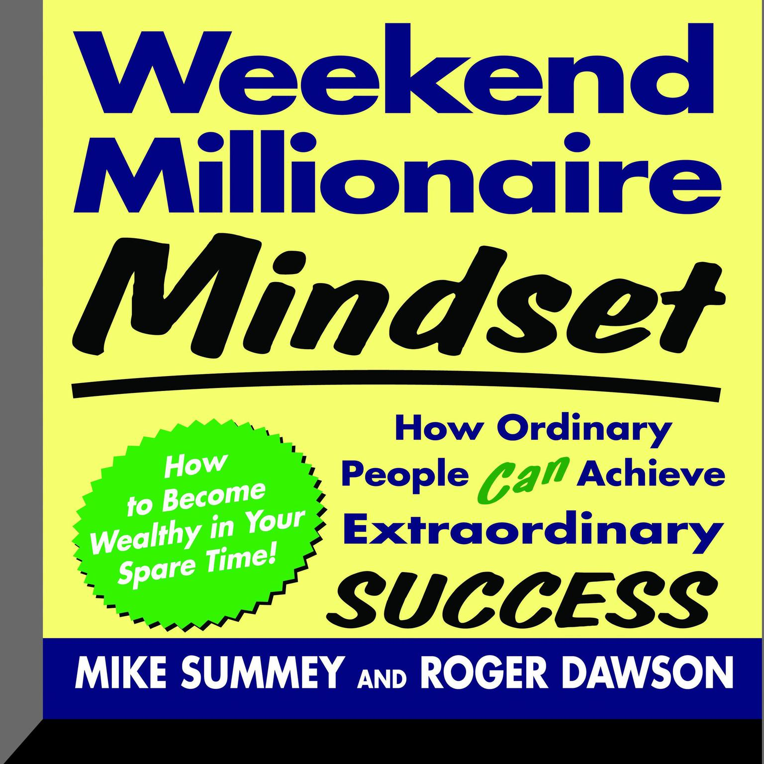 Printable Weekend Millionaire Mindset: How Ordinary People Can Achieve Extraordinary Success Audiobook Cover Art