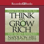 Practical Steps to Think and Grow Rich, the Secret Revealed: Format for Busy People Audiobook, by Napoleon Hill