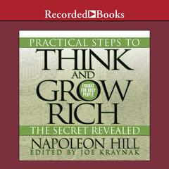 Practical Steps to Think and Grow Rich - The Secret Revealed: Format for Busy People Audiobook, by Napoleon Hill