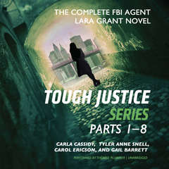 Tough Justice: The Complete FBI Agent Lara Grant Novel Audiobook, by Carla Cassidy, Carol Ericson, Gail Barrett, Tyler Anne Snell