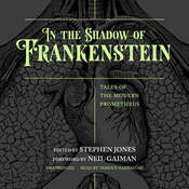 In the Shadow of Frankenstein: Tales of the Modern Prometheus, by various authors