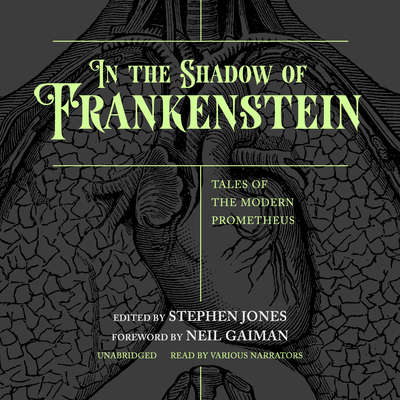 In the Shadow of Frankenstein: Tales of the Modern Prometheus Audiobook, by various authors