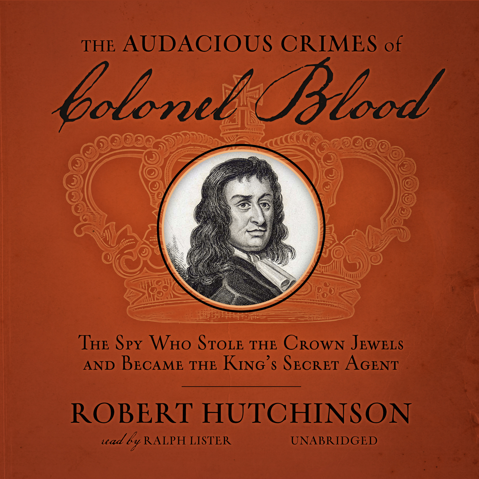 Printable The Audacious Crimes of Colonel Blood: The Spy Who Stole the Crown Jewels and Became the King's Secret Agent Audiobook Cover Art
